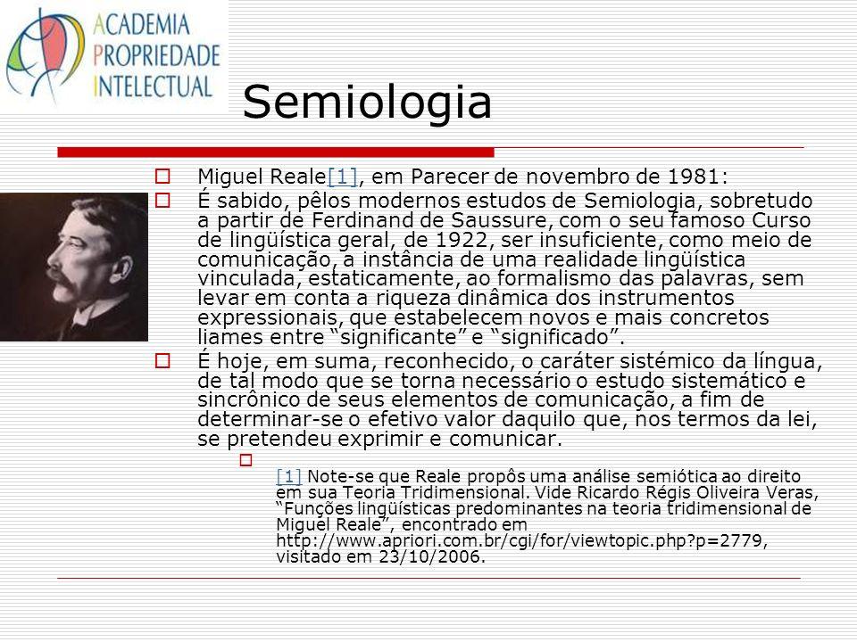 Semiologia Miguel Reale[1], em Parecer de novembro de 1981: